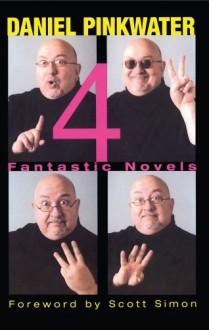 4 : Fantastic Novels - Daniel Pinkwater, Scott Simon