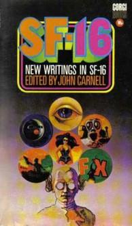 New Writings in SF-16 - John Carnell, Douglas R. Mason, Colin Kapp, Sydney J. Bounds, Christopher Priest, Michael G. Coney, James White