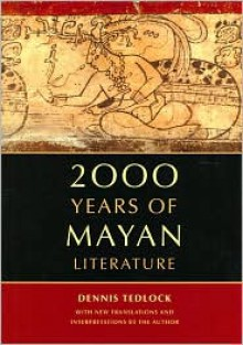 2000 Years of Mayan Literature - Dennis Tedlock
