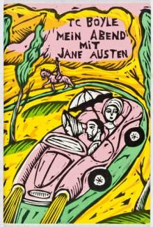 Mein Abend mit Jane Austen - T.C. Boyle, Werner Richter, Sophie Dutertre