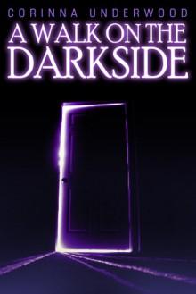 A Walk On The Darkside - Corinna Underwood