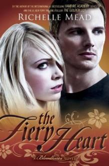 The Fiery Heart (Bloodlines #4) - Richelle Mead