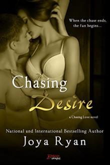 Chasing Desire (Entangled Brazen) (Chasing Love) - Joya Ryan