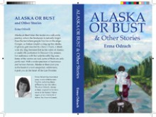 Alaska or Bust and Other Stories - Erma Odrach
