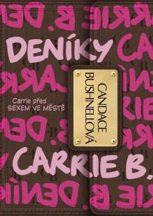 Deníky Carrie B. (Deníky Carrie B. #1) - Candace Bushnell, Jiřina Stárková