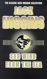 Sad Wind from the Sea - Jack Higgins