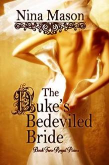 The Duke's Bedeviled Bride (Royal Pains Book 2) - Nina Mason