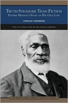 Truth Stranger Than Fiction - Josiah Henson, Eric Ashley Hairston