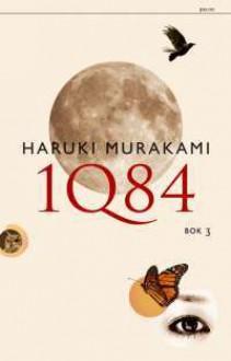 1Q84 bok 3 - Haruki Murakami, Ika Kaminka