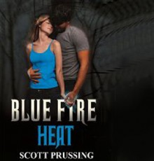 Blue Fire Heat - Scott Prussing,K.R. Jordan