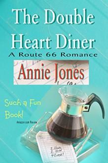 The Double Heart Diner (A Route 66 Romance Book 1) - Annie Jones
