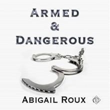Armed & Dangerous - Abigail Roux,Sean Crisden