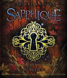 Sapphique - Catherine Fisher, Kim Mai Guest