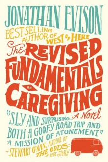 The Revised Fundamentals of Caregiving - Jonathan Evison