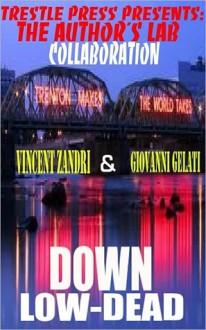 Down Low-Dead - Vincent Zandri, Giovanni Gelati