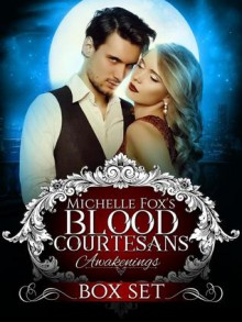Blood Courtesans Boxed Set: Awakenings - Philip Reeve,Jennifer James,Susan Griscom,Tami Lund,Gwen Knight,Kristen Strassel,Michelle Reid,Julia Mills,Ever Coming,Rebecca Rivard,Skye Jones,Rosalie Redd