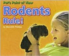 Rodents Rule! - Meredith Phillips
