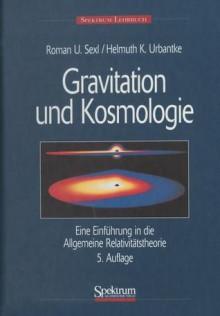 Gravitation Und Kosmologie: Eine Einfuhrung in Die Allgemeine Relativitatstheorie - Helmuth Urbantke