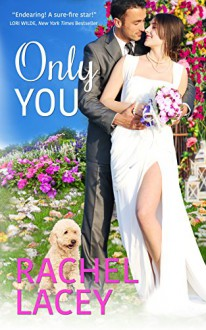 Only You (Love to the Rescue Book 4) - Rachel Lacey