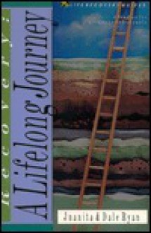 Recovery: A Lifelong Journey : 6 Studies for Groups or Individuals : With Notes for Leaders (Life Recovery Guides) - Juanita Ryan, Dale Ryan