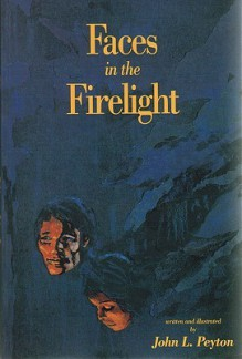 Faces in the Firelight - John L. Peyton