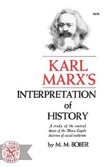 Karl Marx's Interpretation of History: Second Edition - M.M. Bober