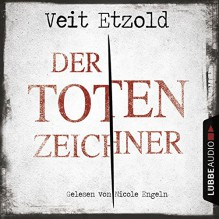 Der Totenzeichner - Veit Etzold, Nicole Engeln, Lübbe Audio