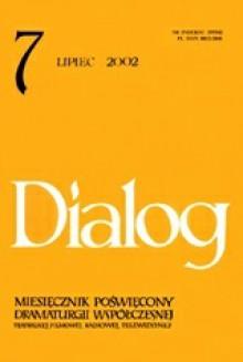 Dialog, nr 7 / lipiec 2002 - Sándor Márai, Krystyna Duniec, Feliks Netz, Mileta Prodanović, Przemysław Nowakowski, Joanna Krakowska-Narożniak, Redakcja miesięcznika Dialog, Bujana Srbljanović