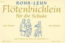 Flotenbuchlein: German Language - Franz Lehn, Heinrich Rohr