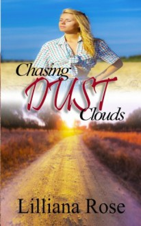 Chasing Dust Clouds - Lilliana Rose