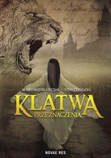 Klatwa Przeznaczenia - Monika Magoska-Suchar Sylwia Dubielecka