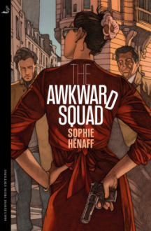 The Awkward Squad - Sophie Hénaff, Sam Gordon
