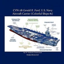 Cvn-78 Gerald R. Ford, U.S. Navy Aircraft Carrier - W. Frederick Zimmerman