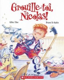 Grouille-Toi, Nicolas! - Gilles Tibo