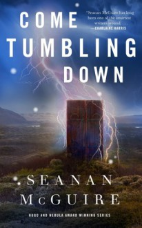 Come Tumbling Down - Seanan McGuire