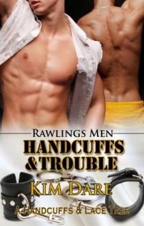 Handcuffs and Trouble - Kim Dare