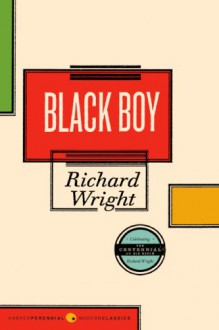 Black Boy - Richard Wright, Edward P. Jones