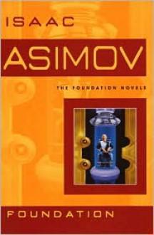 Foundation (Foundation Series #1) - Isaac Asimov