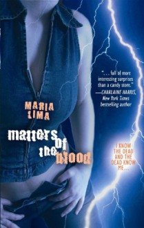 Matters Of The Blood - Maria Lima