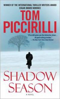 Shadow Season: A Novel - Tom Piccirilli