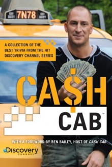 Cash Cab: A Collection of the Best Trivia from the Hit Discovery Show - Discovery Communications,Discovery Communications