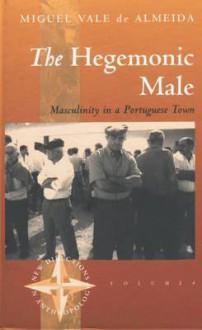 Hegemonic Male - Miguel De Almeida