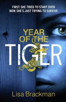 Year of the Tiger - Lisa Brackman, Lisa Brackmann