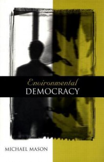 Environmental Democracy - Michael Mason