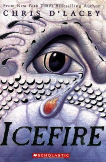 Icefire (The Last Dragon Chronicles, #2) - Chris d'Lacey