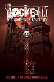 Willkommen in Lovecraft - Joe Hill, Gabriel Rodríguez, Reinhard Schweizer