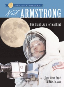 Neil Armstrong: One Giant Leap for Mankind - Tara Dixon-Engel, Mike Jackson