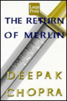 The Return of Merlin - Deepak Chopra