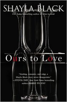 Ours to Love - Shayla Black