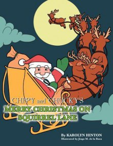 Chipy and Chucky's Merry Christmas on Squirrel Lane - Karolyn Hinton